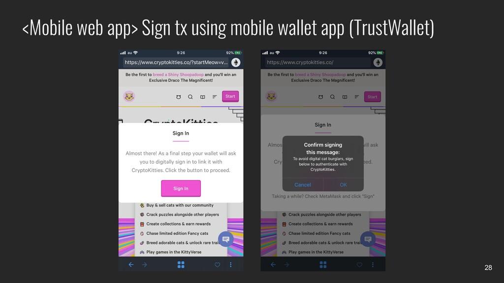 <Mobile web app> Sign tx using mobile wallet ap...