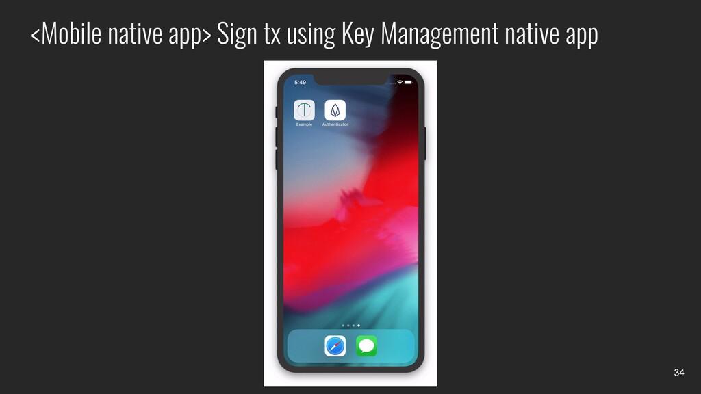 <Mobile native app> Sign tx using Key Managemen...