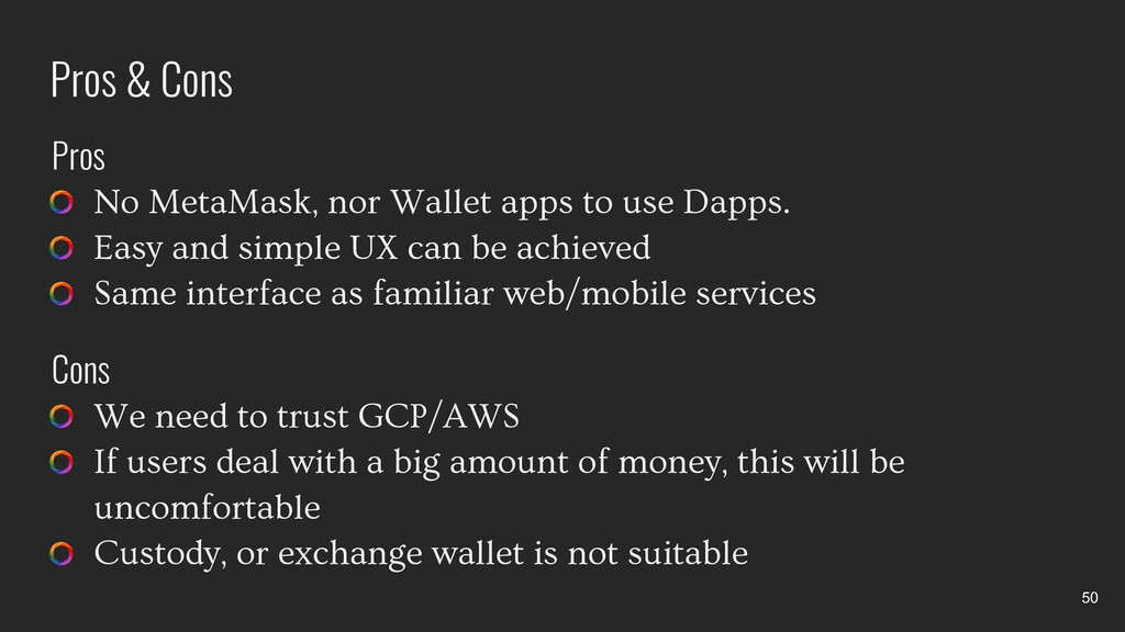 Pros & Cons No MetaMask, nor Wallet apps to use...