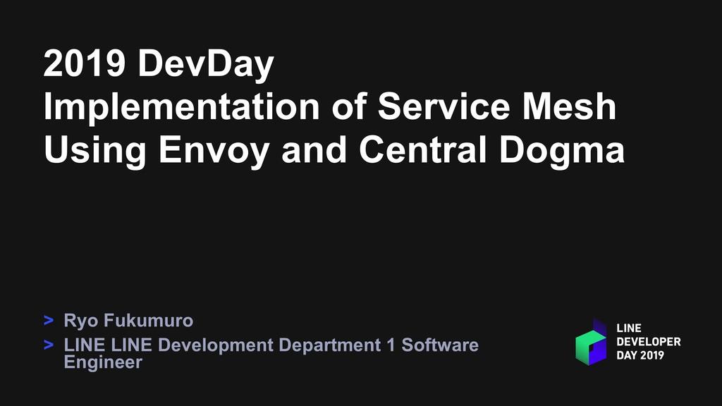 2019 DevDay Implementation of Service Mesh Usin...