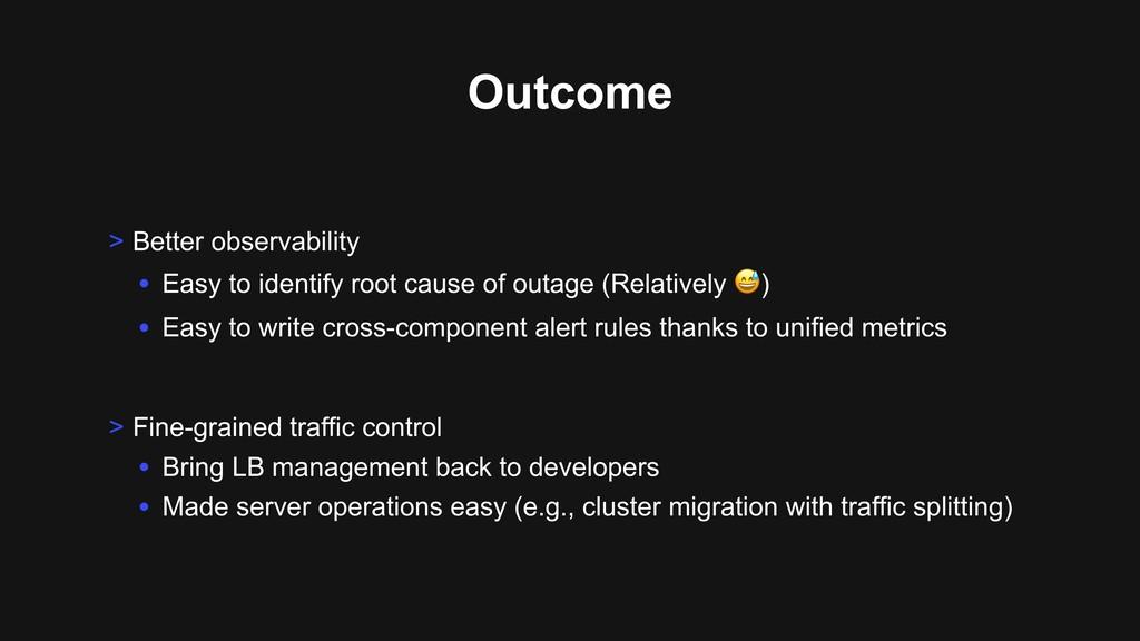 Outcome > Fine-grained traffic control • Bring ...