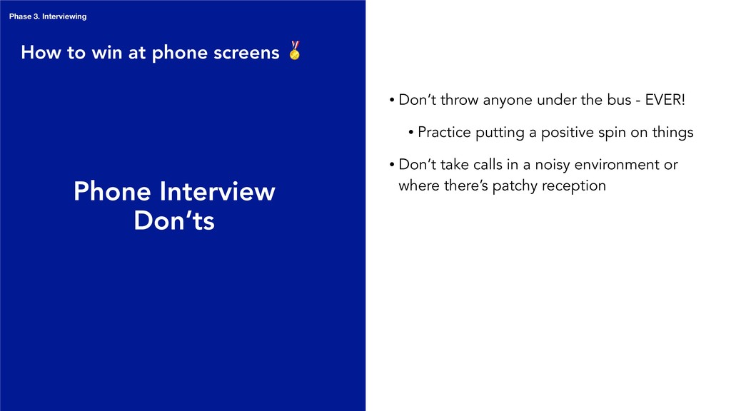 Phone Interview Don'ts • Don't throw anyone und...
