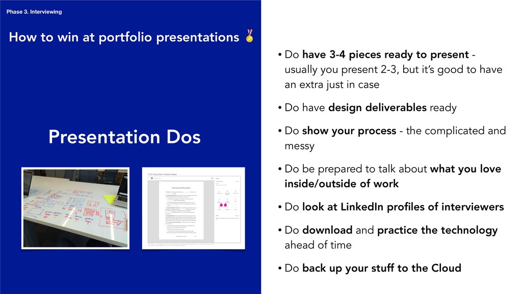 Presentation Dos • Do have 3-4 pieces ready to ...
