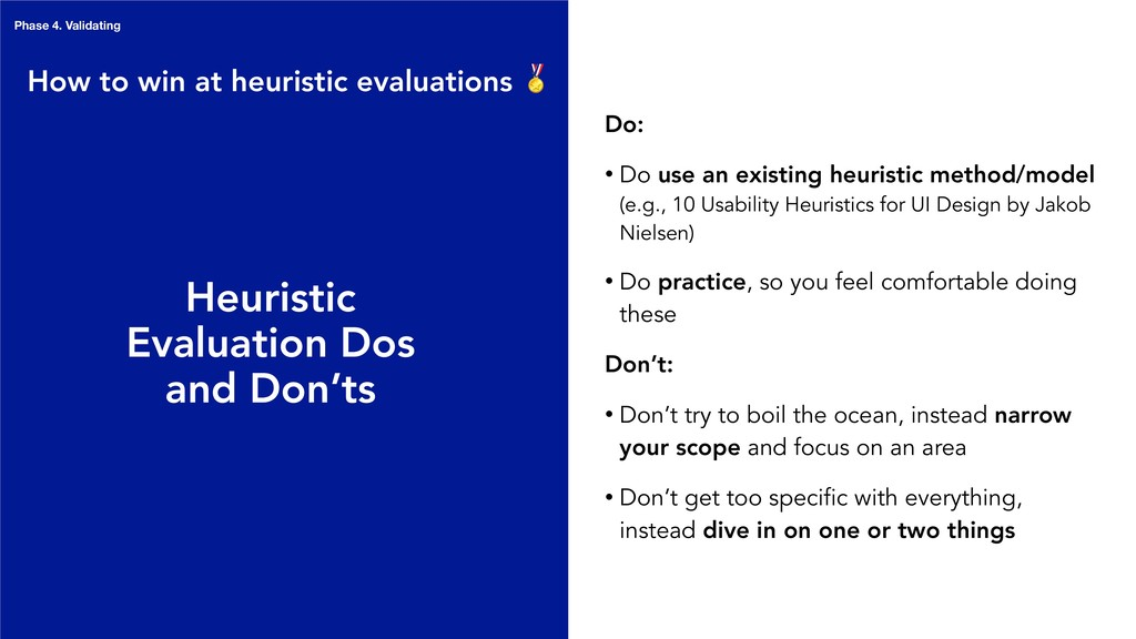 Heuristic Evaluation Dos and Don'ts Do: • Do us...