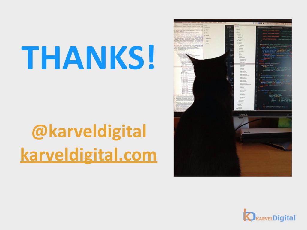 THANKS! @karveldigital karveldigital.com