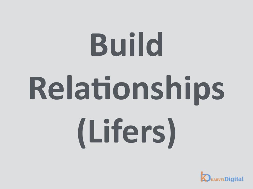 Build RelaSonships (Lifers)