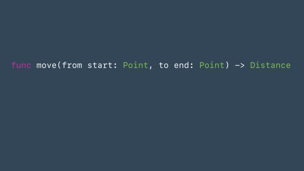 func move(from start: Point, to end: Point) -> ...