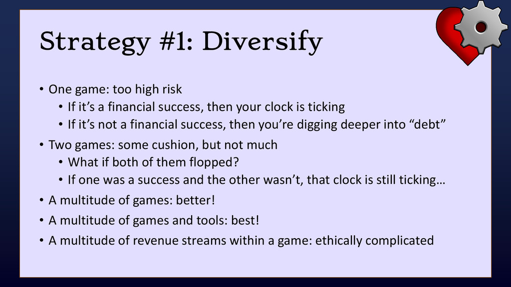 Strategy #1: Diversify • One game: too high ris...