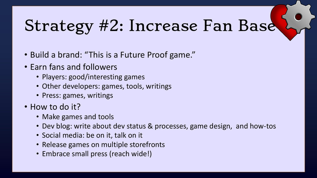 Strategy #2: Increase Fan Base • Build a brand:...
