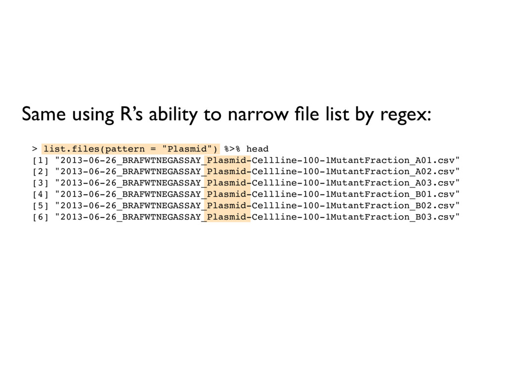 Same using R's ability to narrow file list by re...