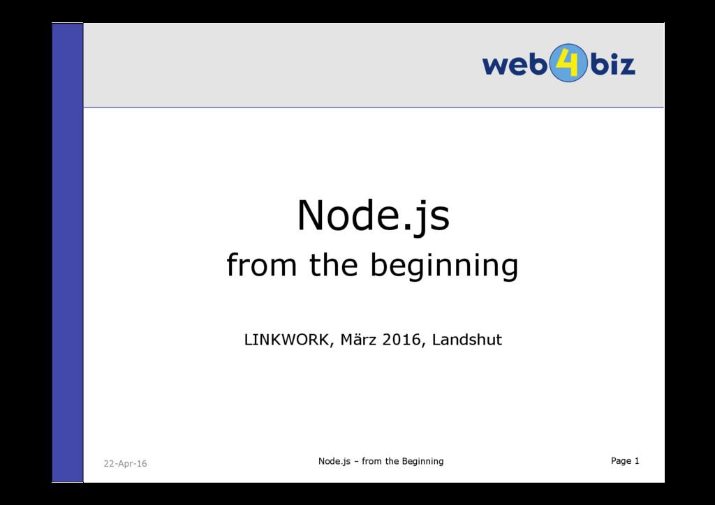 Page 1 Node.js from the beginning LINKWORK, Mär...