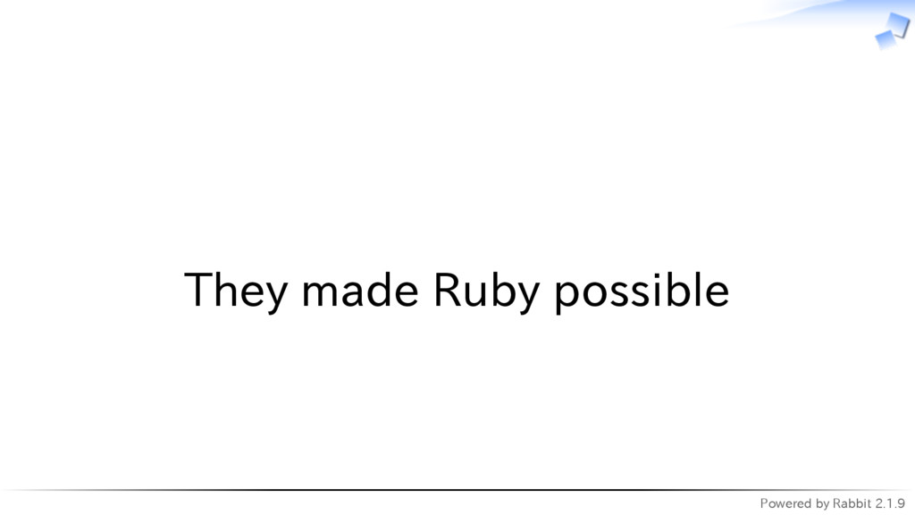 Powered by Rabbit 2.1.9   They made Ruby possib...