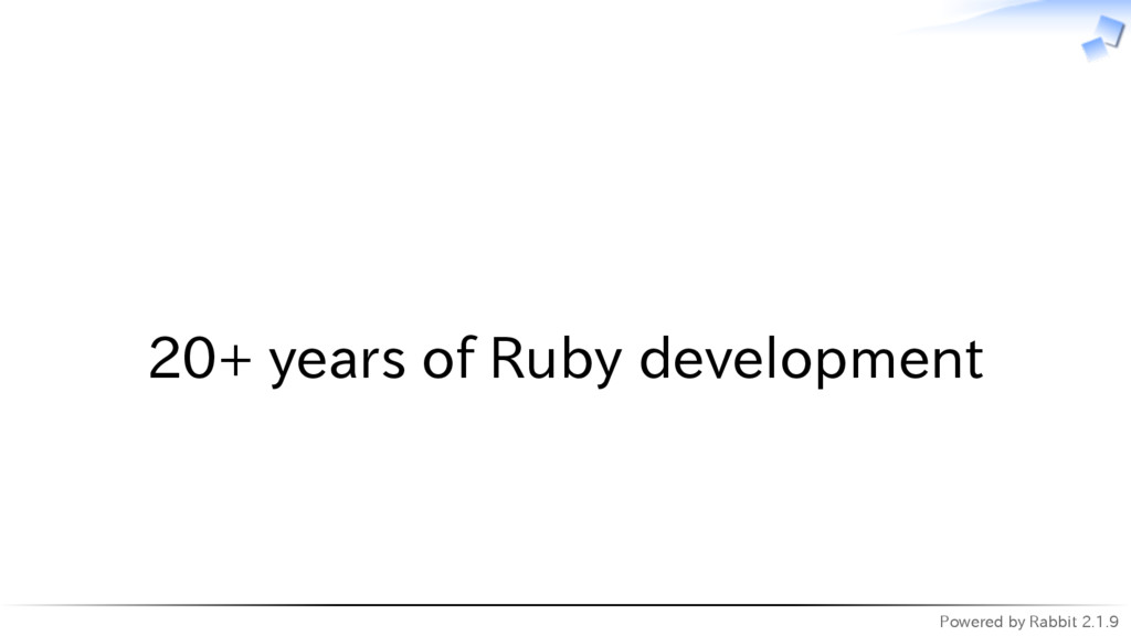 Powered by Rabbit 2.1.9   20+ years of Ruby dev...