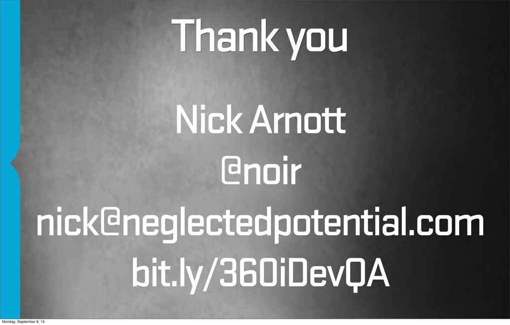 Thank you Nick Arnott @noir nick@neglectedpoten...