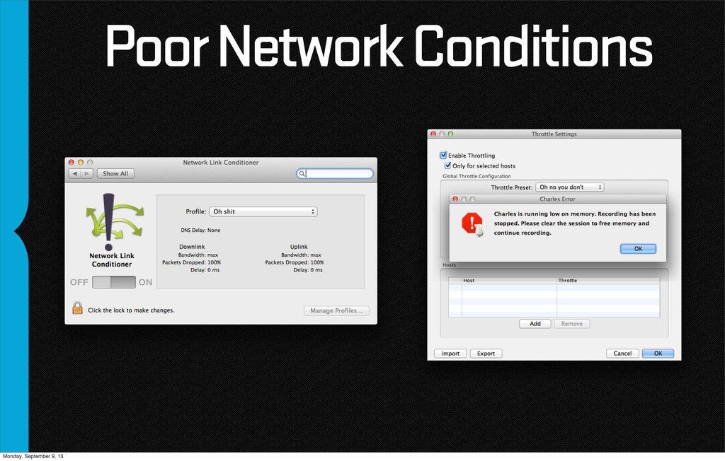 Poor Network Conditions Monday, September 9, 13