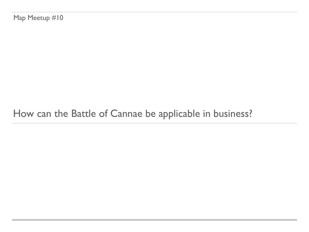 Map Meetup #10 How can the Battle of Cannae be ...