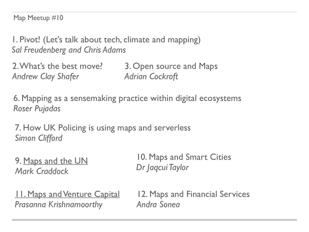 Map Meetup #10 1. Pivot! (Let's talk about tech...