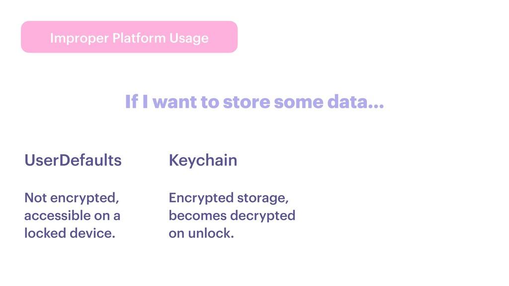 Improper Platform Usage UserDefaults Not encryp...