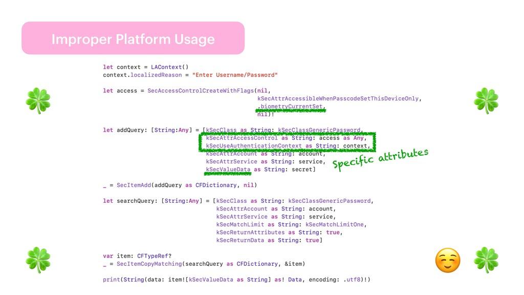 Improper Platform Usage 🍀 🍀 🍀 🍀 ☺ Specific attr...