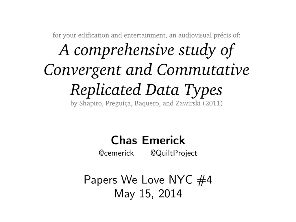 Chas Emerick @cemerick @QuiltProject Papers We ...