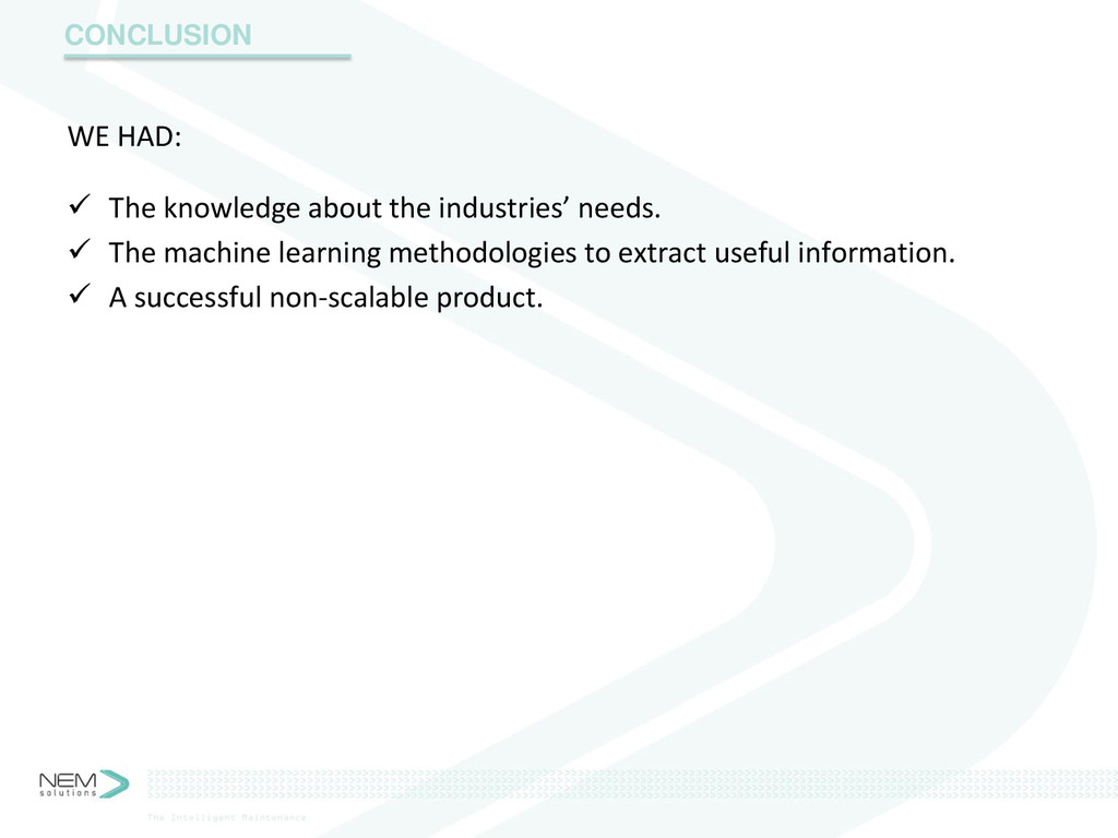 WE HAD:  The knowledge about the industries' n...
