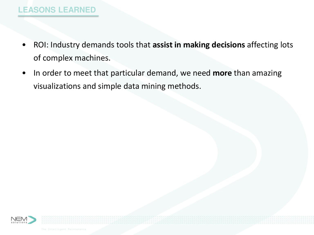 • ROI: Industry demands tools that assist in ma...
