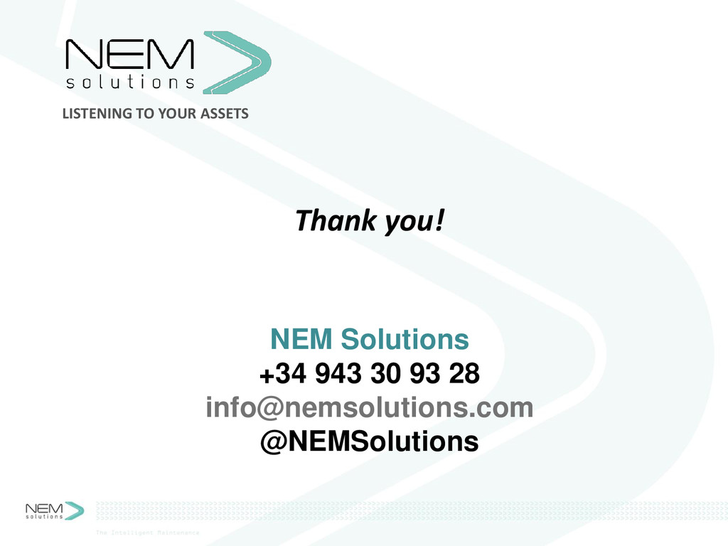 LISTENING TO YOUR ASSETS NEM Solutions +34 943 ...