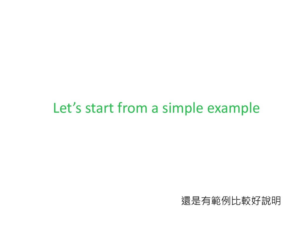 Let's start from a simple example