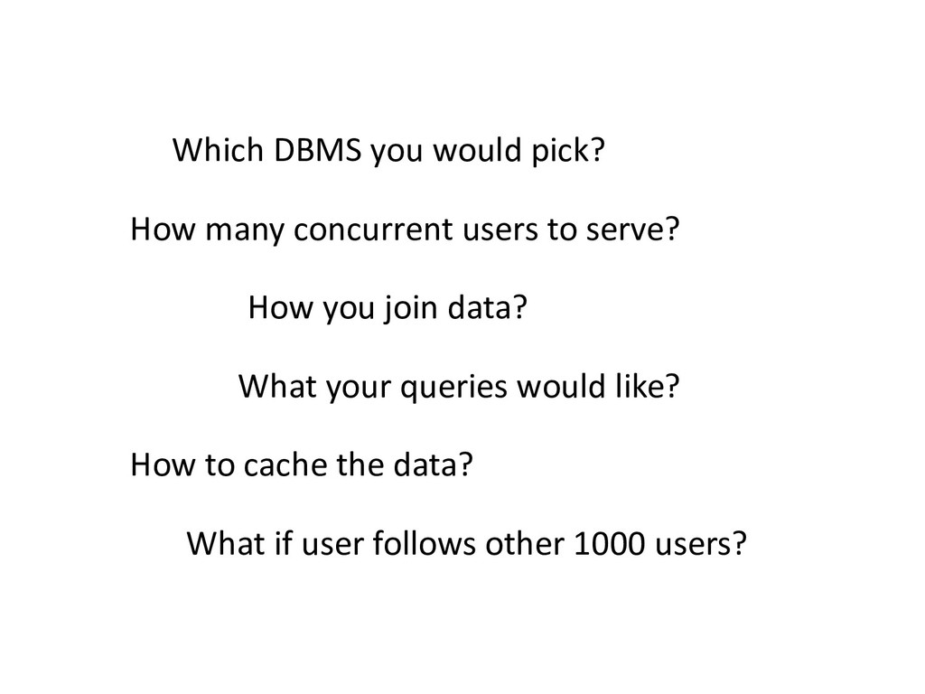 What your queries would like? Which DBMS you wo...