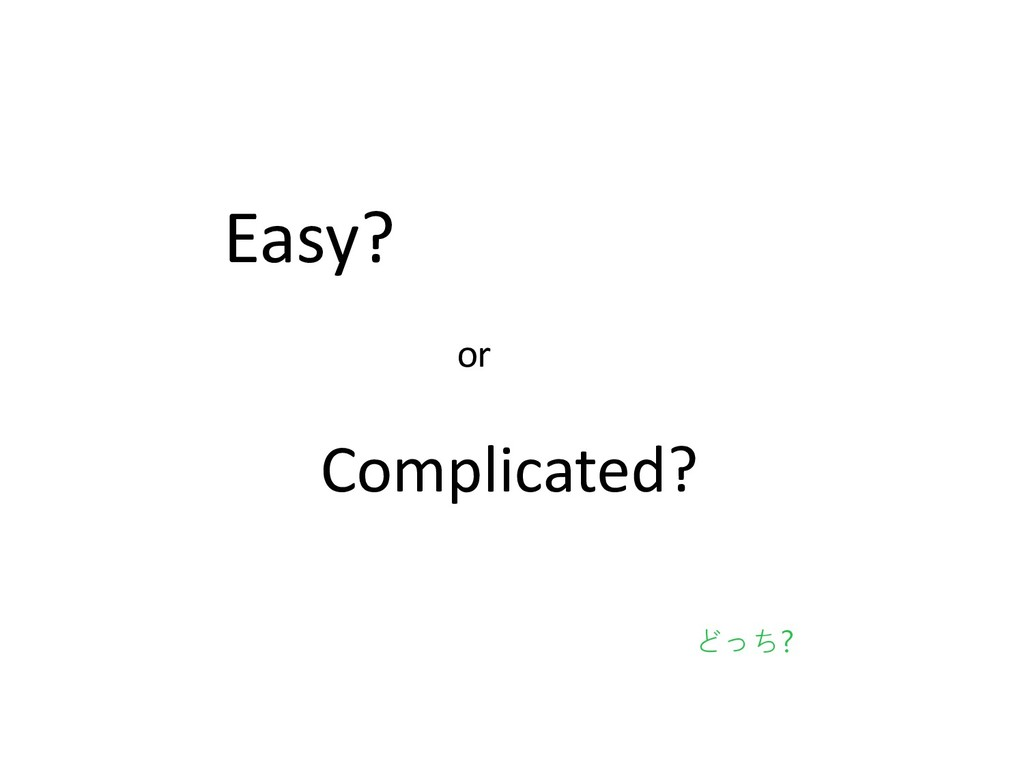 Easy? or Complicated?