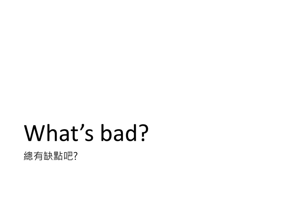 What's bad?