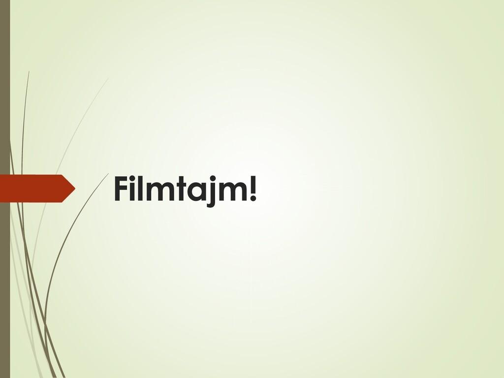 Filmtajm!
