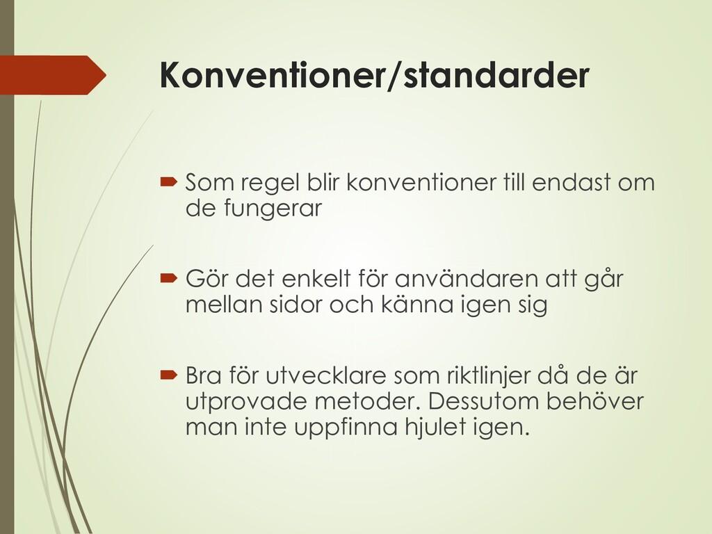 Konventioner/standarder  Som regel blir konven...