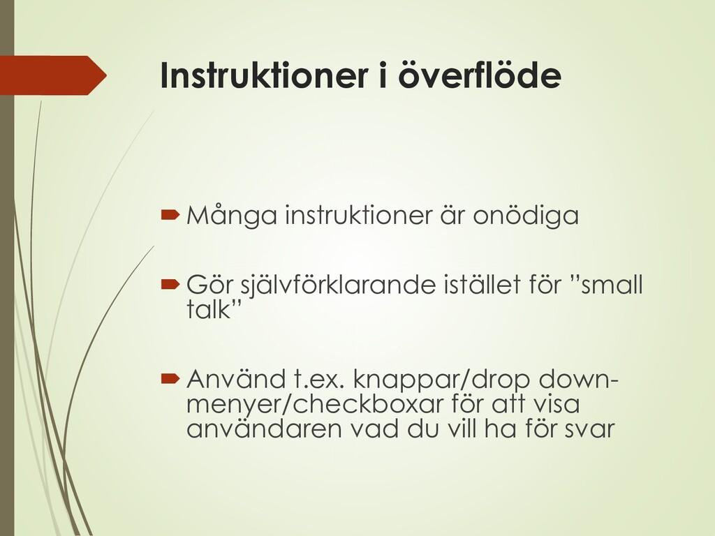 Instruktioner i överflöde Många instruktioner ...