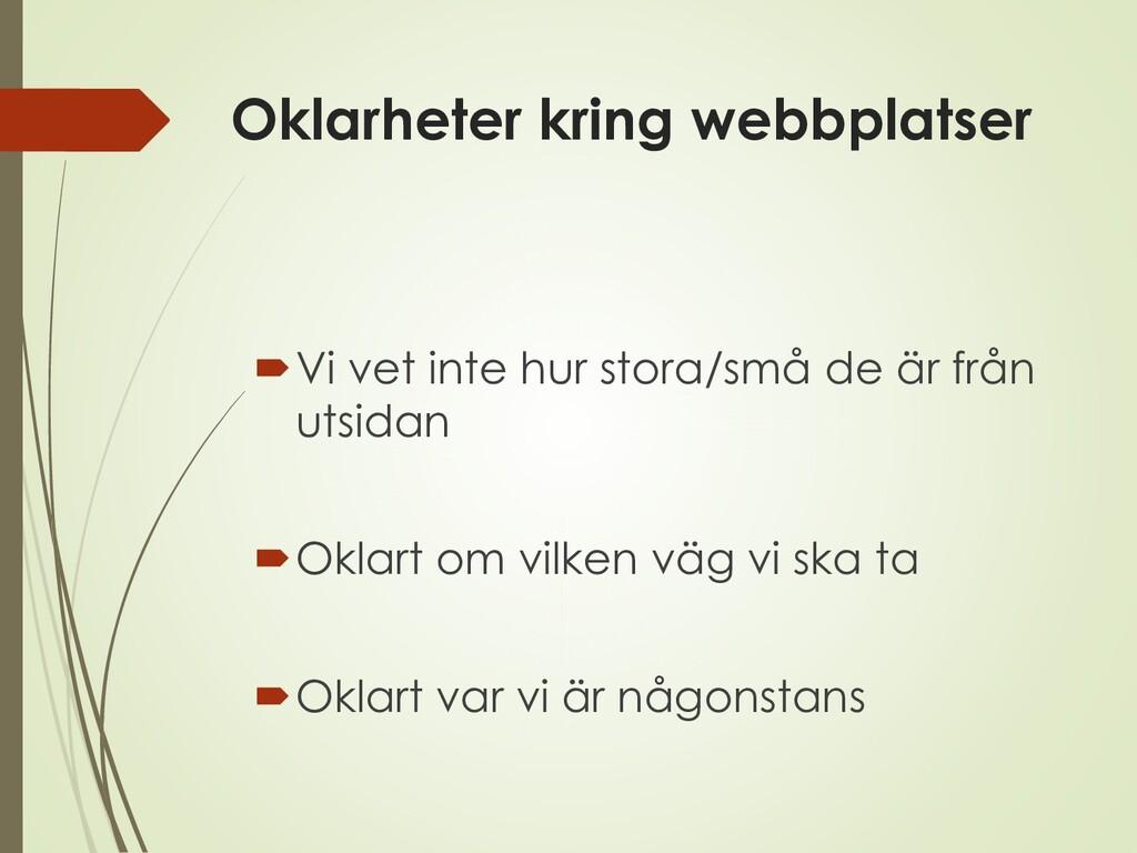 Oklarheter kring webbplatser Vi vet inte hur s...
