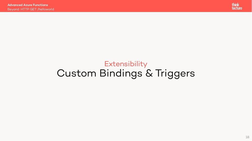 Extensibility Custom Bindings & Triggers Beyond...