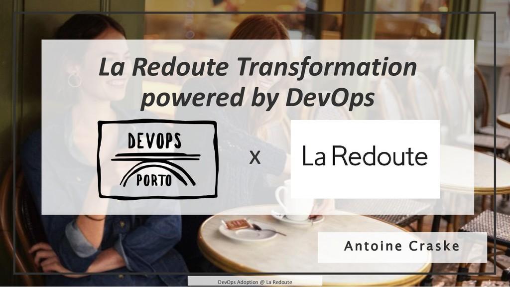 1 DevOps Adoption @ La Redoute La Redoute Trans...