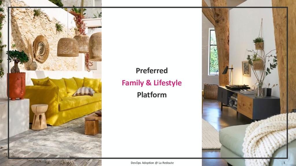 DevOps Adoption @ La Redoute 3 Preferred Family...