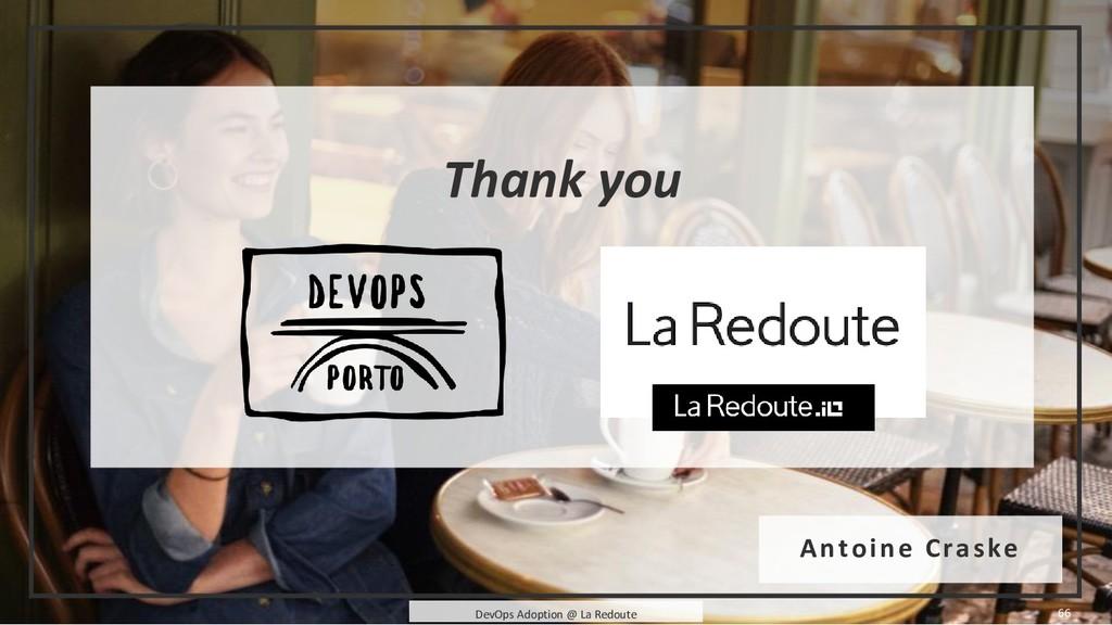 66 DevOps Adoption @ La Redoute Thank you Antoi...