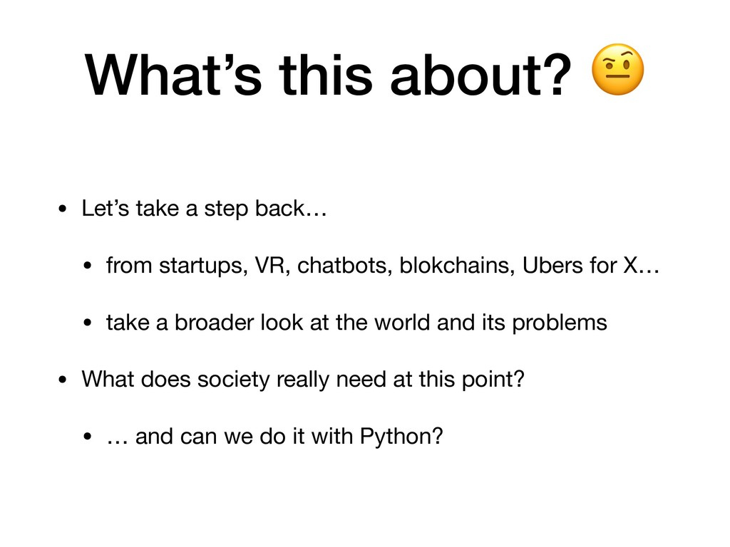 • Let's take a step back…  • from startups, VR,...