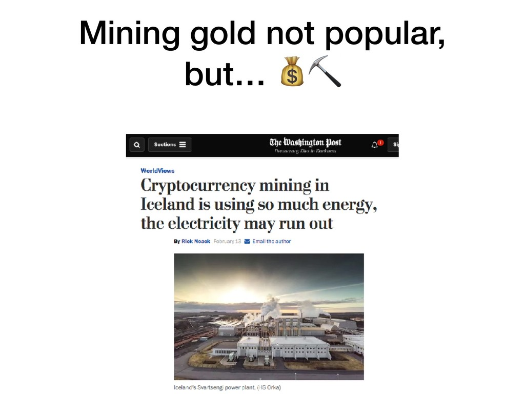 Mining gold not popular, but… ⛏