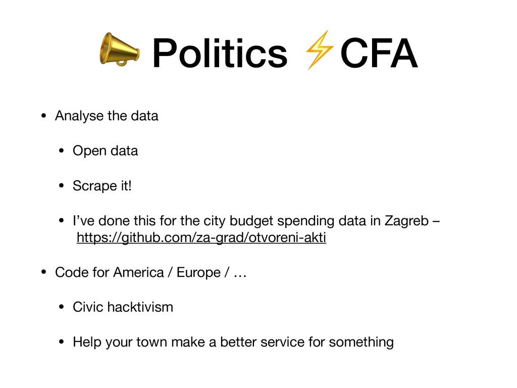 • Analyse the data  • Open data  • Scrape it!  ...