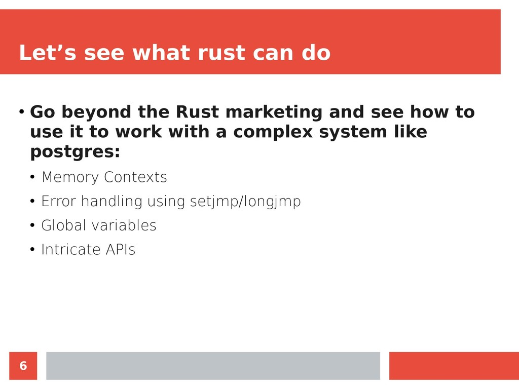 6 Let's see what rust can do ● Go beyond the Ru...