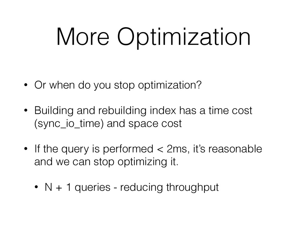 More Optimization • Or when do you stop optimiz...