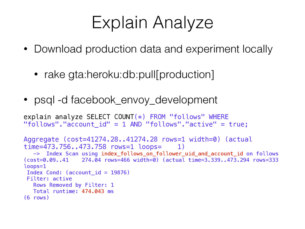 Explain Analyze • Download production data and ...