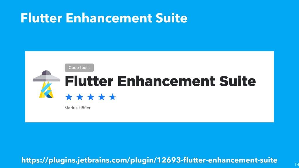 Flutter Enhancement Suite https://plugins.je...