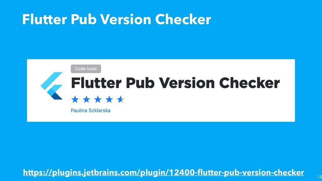 Flutter Pub Version Checker https://plugins....