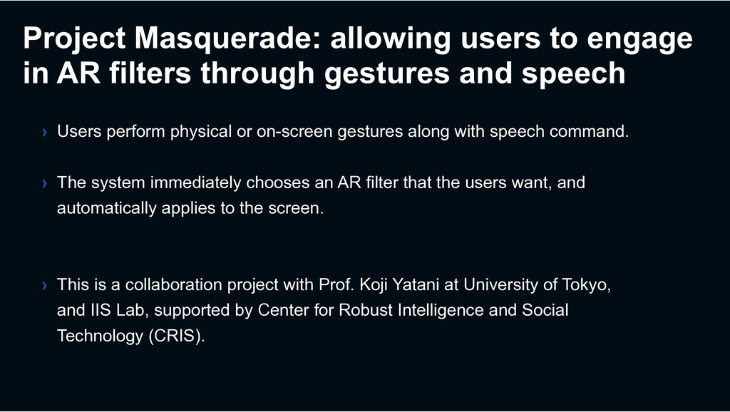Project Masquerade: allowing users to engage in...