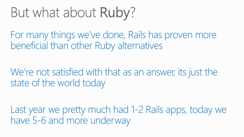 For many things we've done, Rails has proven mo...