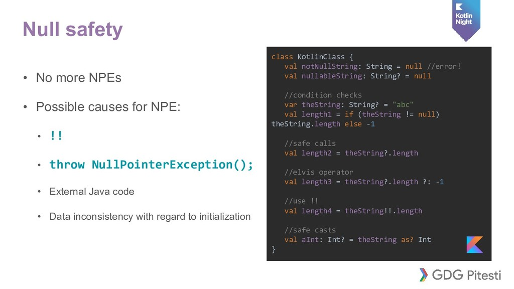 Null safety • No more NPEs • Possible causes fo...